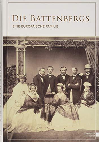 Die Battenbergs: Eine europäische Familie