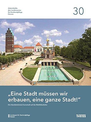 Die Künstlerkolonie Darmstadt auf der Mathildenhöhe