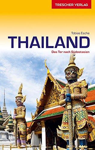 Reiseführer Thailand: Das Tor nach Südostasien (Trescher-Reiseführer)